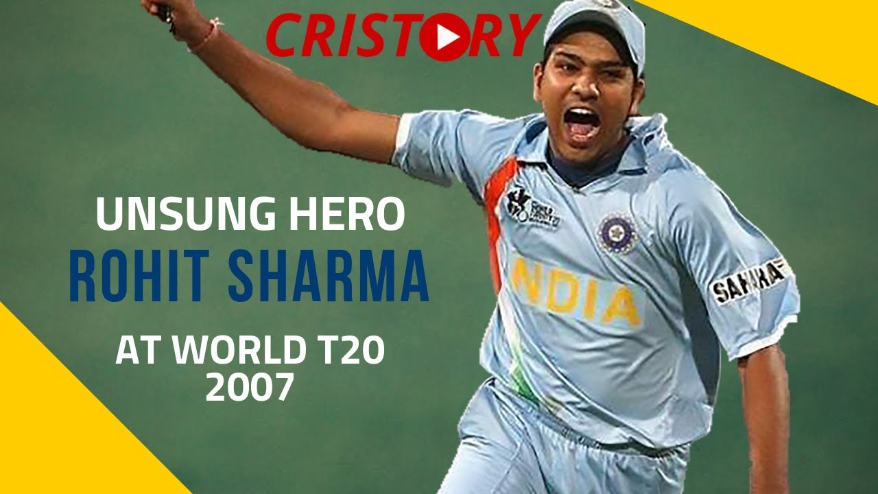 Unsung Heroes Rohit Sharma World T20 2007 Cristory Episodes Youtube