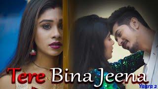 Tere bina jeena | Yaara 2 | Heart touching love story | Bewafa | New Hindi song | Ft .puja & samrat