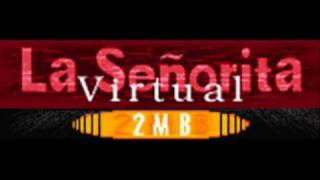 2MB - La Senorita Virtual (HQ)