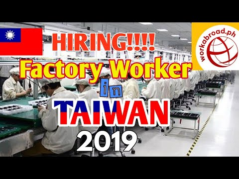 Hiring Companies For Factory Worker In Taiwan 2019 PART 1