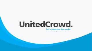 UnitedCrowd - Asset Tokenizationas A Service | Review Part 3