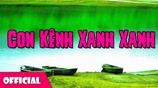 Con Kênh Xanh Xanh - Thanh Phương ft. Hoài Nam [Official MV]