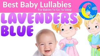 Lullabies For Babies To Go To Sleep 🔴 FREE Baby Lullaby Download Lavenenders Blue 🔴 Music For Babies