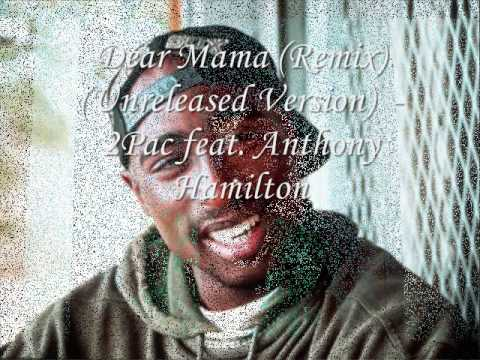2Pac feat. Anthony Hamilton - Dear Mama (Remix) (Unreleased Version)