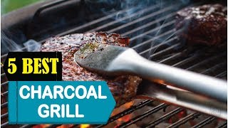 5 Best Charcoal Grill 2018 | Best Charcoal Grill Reviews | Top 5 Charcoal Grill