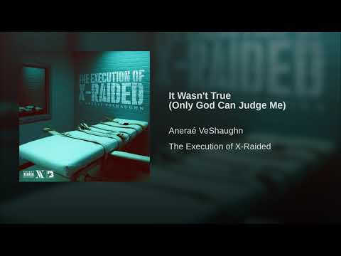 Anerae VeShaughn - It wasn't True (Only God Can Judge Me)
