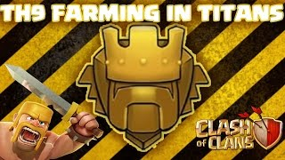 TH9 FARMING PUSHING IN TITANS - Clash of Clans 2017