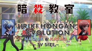Ansatsu Kyoushitsu Opening 2 - Jiriki Hongan Revolution ~ Nagisa & Karma Ver. ~ TV Size ~