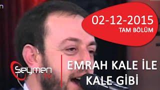 Emrah Kale İle Kale Gibi 02 12 2015 Tam Bölüm