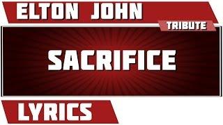 Sacrifice - Elton John tribute - Lyrics
