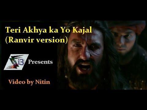 Teri Akhya Ka Yo Kajal (Ranvir version) by Ni3