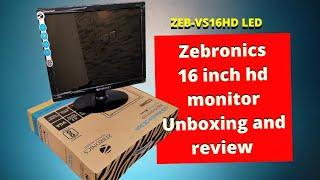 Zebronics 16 inch hd monitor Unboxing and review ZEB-VS16HD LED Zebronics monitor under 3000