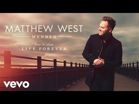 Matthew West - Mended (Audio)