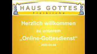 2020-04 -04 Onlinegottesdienst - Gesegnet in Christus