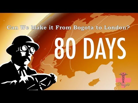 80 Days [Episode 6 | Season 2] Can We Make it From Bogota to London? (Let's Play - Series Finale)