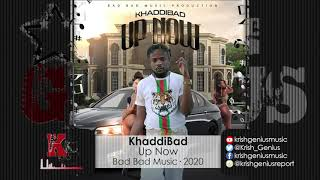 KhaddiBad - Up Now (Official Audio 2020)