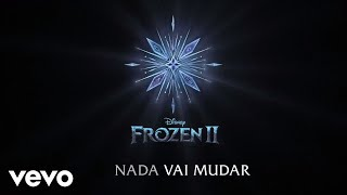 "Gambar cover Nada Vai Mudar (De ""Frozen 2""/Lyric Video)"