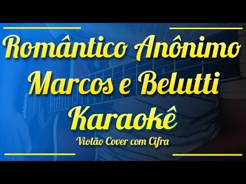 Romântico Anônimo - Marcos E Belutti - Karaokê ( Violão Cover Com Cifra)