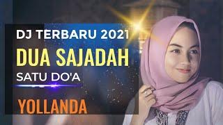 DJ DUA SAJADAH SATU DOA YOLLANDA & YOGA VHEIN REMIX 2021 FULL BASS