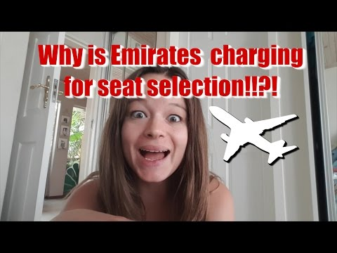 Why is Emirates charging for seat selection????
