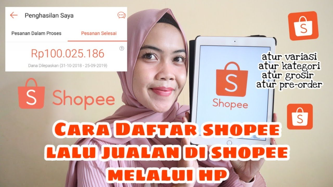 Cara Jualan Di Shopee Terlengkap 2020 Mulai Daftar Upload Barang Sampe Closing Epin Maulani Youtube