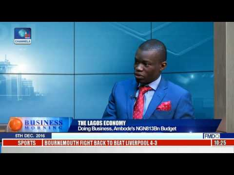 The Lagos Economy: Doing Business, Ambode's NGN813Bn Budget