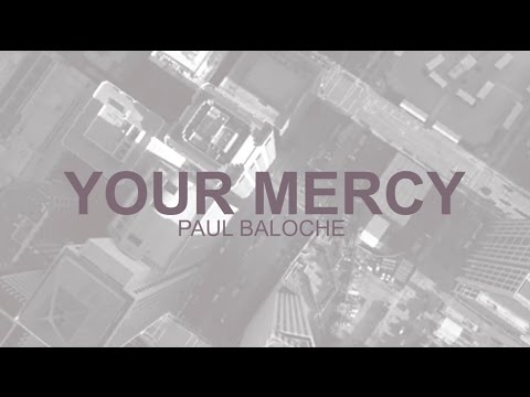 Paul Baloche - Your Mercy (Official Lyric Video)