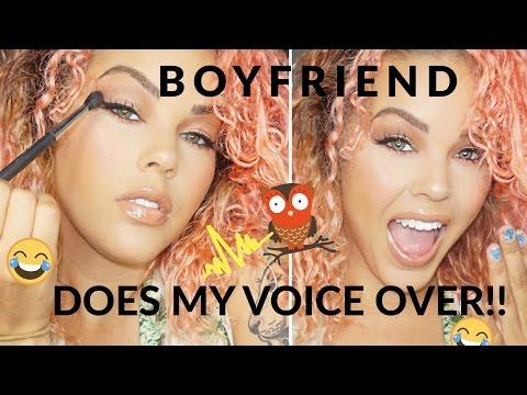 BOYFRIEND DOES MY VOICEOVER!