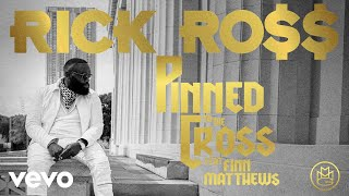 Rick Ross - Pinned to the Cross (Official Audio) ft. Finn Matthews