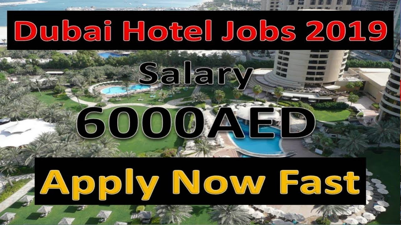 Dubai Hotel Jobs 2019 With Salary 5000aed Apply Now Fast Hindi