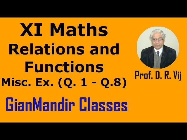 XI Mathematics - Relations and Functions - Miscellaneous Exercise Q. 1 to 8 by Divya Mam