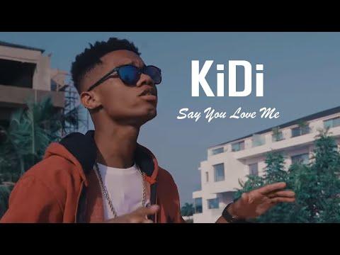 KiDi - Say You Love Me