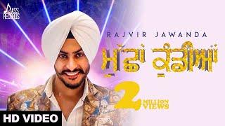 Muchha Kundiyan Rajvir Jawanda Full HD New Punjabi Songs