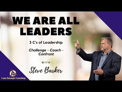 We are All Leaders - 3 C's of Leadership explained