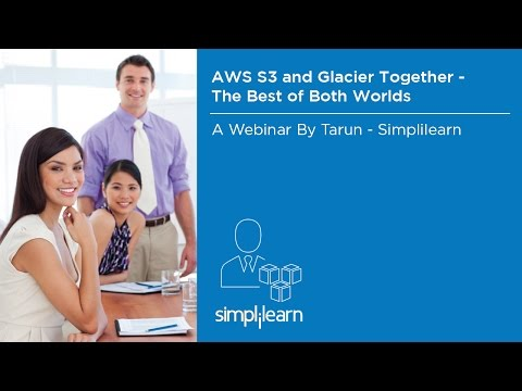AWS S3 And Glacier Together: The Best Of Both Worlds | Simplilearn