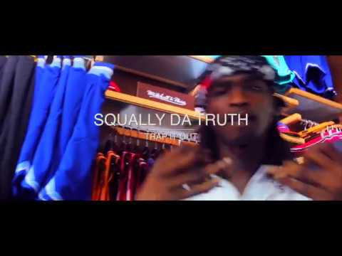 SQUALLYDATRUTH - TRAP IT OUT