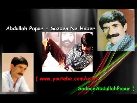 Abdullah Papur - Sözden Ne Haber Dinle mp3 indir