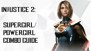 Injustice 2: Supergirl/Powergirl Combos + Combo Guide