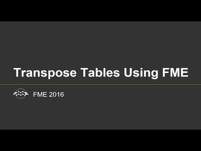 Transpose Tables Using FME