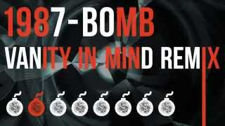 1987 - Bomb (Vanity In Mind Radio Edit)