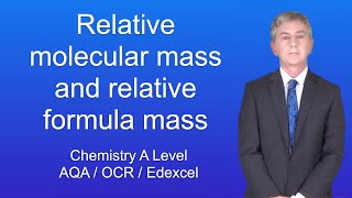 A Level Chemistry Relative Molecular Mass and Relative Formula Mass