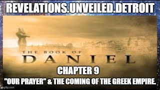 "DANIEL: 9.  ""OUR Prayer"" & The GREEK Empire RISING...."