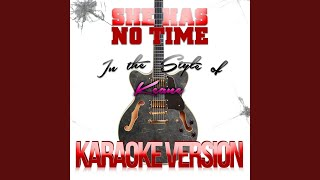 She Has No Time (In the Style of Keane) (Karaoke Version)