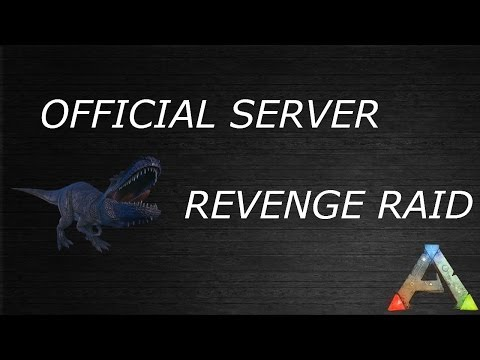 ARK XBOX OFFICIAL SERVER REVENGE RAID
