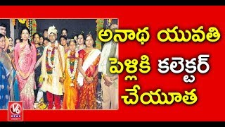 Collector Amrapali And ICDS Officers Performs Orphan Girl Marriage | Warangal | V6 News