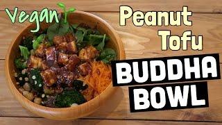 Healthy Meal Ideas! | PEANUT TOFU BUDDHA BOWL | Vegan & Gluten Free Recipe