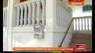 Lambang warisan penempatan Melayu di Pulau Pinang