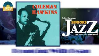 Coleman Hawkins - Bouncing With Bean (HD) Officiel Seniors Jazz