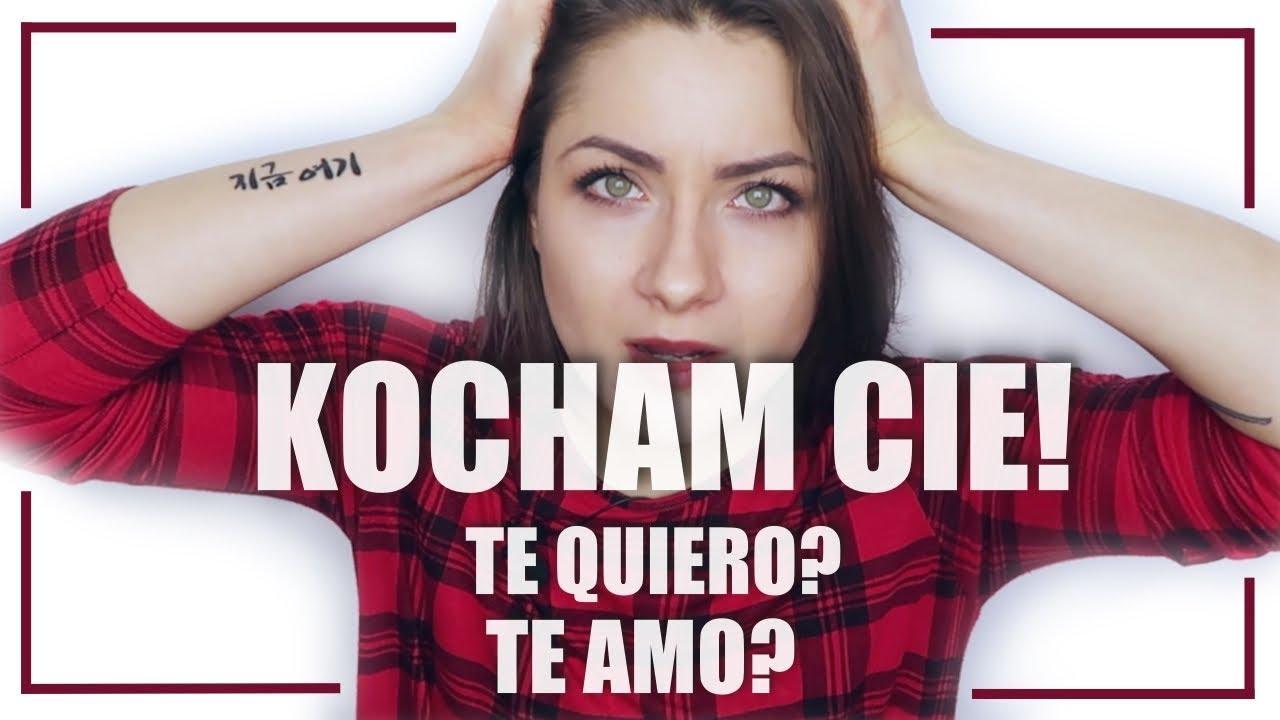 Jak powiedzieć KOCHAM CIĘ czyli różnica między TE AMO i TE QUIERO ★ so KAYKA