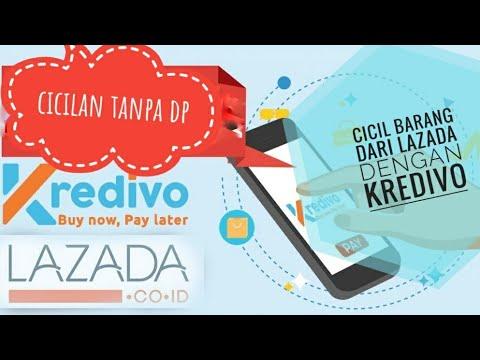 Kredit barang di LAZADA TANPA DP TANPA KARTU KREDIT DNGAN KREDIVO ... 682874bd3f